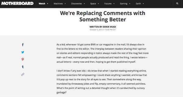 科学ニュースメディアのMotherboardは「コメント欄をもっといいものと替えます」というタイトルでコメント欄閉鎖をアナウンスした